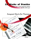 52 Weeks Of Practice: A Four Topic A Week Organizing System For The Entire Year