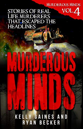 #freebooks – [Kindle] Murderous Minds Volume 4: Stories of Real Life Murderers That Escaped the Headlines – FREE until February 2nd