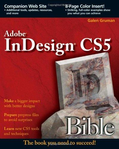 InDesign CS5 Bible by Galen Gruman, Wiley