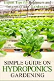 Simple Guide on Hydroponics Gardening, Martha Stone, 1496158792