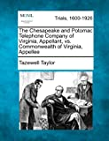 The Chesapeake and Potomac Telephone Company of Virginia, Appellant, vs. Commonwealth of Virginia, Appellee, Tazewell Taylor, 1275074723