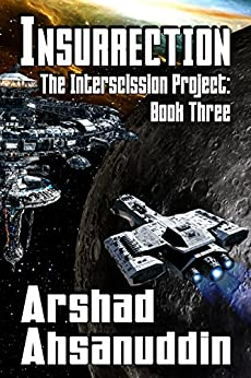 Insurrection (The Interscission Project Book 3) by [Ahsanuddin, Arshad]