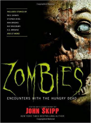 Zombies Encounters with the Hungry Dead by Stephen King, Neil Gaiman, Max Brooks, S. G. Browne, Ray Bra [Black Dog & Leventhal Publishers,2009] (Paperback)