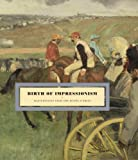 Birth of Impressionism, Guy Cogeval, Stephane Guegan, Thomine-Berrada, 3791350455