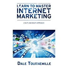 Learn to Master Internet Marketing: A Nuts and Bolts Approach