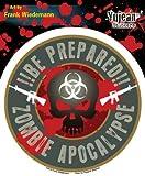 Frank Wiedemann - Be Prepared!! Zombie Apocalypse - Sticker / Decal