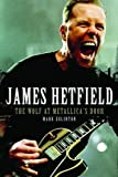 img - for James Hetfield: The Wolf at Metallica's Door by Mark Eglinton (2010-04-22) book / textbook / text book