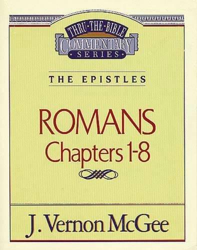 Romans Chapters 1 8 J Vernon McGee 0020049007181 Amazon