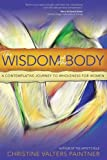 The Wisdom of the Body: A Contemplative Journey to