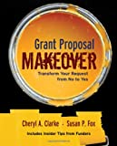 Grant Proposal Makeover, Cheryl A. Clarke and Susan P. Fox, 0787980552