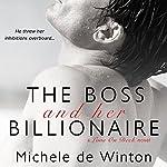 The Boss and Her Billionaire | Michele De Winton
