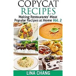 Copycat Recipes - Vol. 2: Making Restaurants' Most Popular Recipes at Home (Copycat Cookbook)