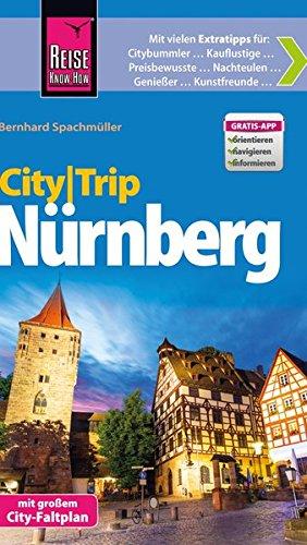 Reise Know-How CityTrip Nürnberg: Reiseführer mit Faltplan und kostenloser Web-App