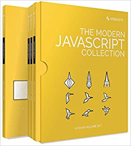 The Modern JavaScript Collection by [Rosa, Aurelio De, Buckler, Craig, Jacques, Nilson, Houwens, Byron, Mott, Jeff, Cox, Graham, Fischer, Ludovico, Wright, James, Kolce, James, Kroger, Moritz, Curic, Ivan, Saeed, Samier, Green, M. David, Lehr, Michaela, Wanyoike, Michael, Jones, Darren, Brown, Mark]