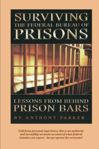 Surviving the Federal Bureau of Prisons: Lessons From Behind Prison Bars