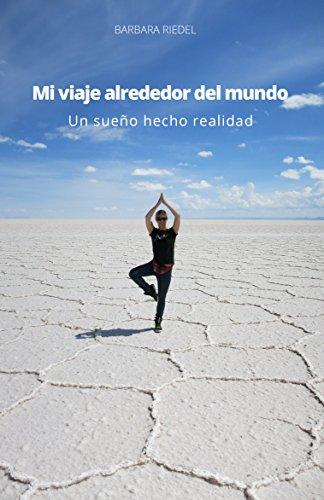 Amazon.com: Mi viaje alrededor del mundo: Un sueño hecho ...