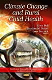 Climate Change and Rural Child Health (Health and Human Development)