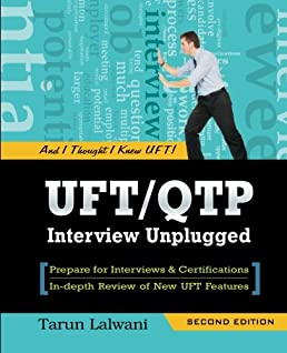 uft qtp interview unplugged and i thought i knew uft tarun rh amazon com
