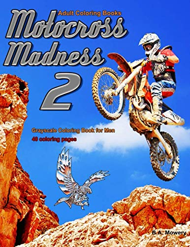 Adult Coloring Books Motocross Madness 2: 40 coloring pages of motocross, motorcycles, dirt bikes, racing, motocross stunts and more