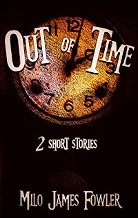 Out Of Time by Milo James Fowler ebook deal
