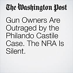 Gun Owners Are Outraged by the Philando Castile Case. The NRA Is Silent.