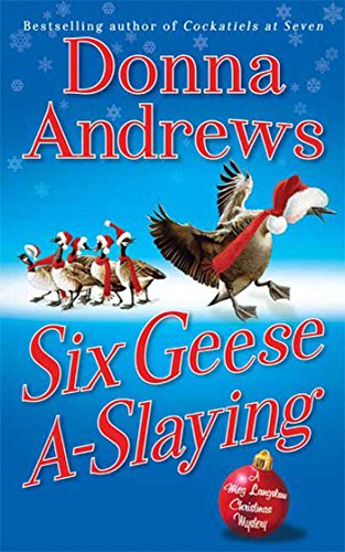 Six Geese A-Slaying: A Meg Langslow Christmas Mystery (Meg Langslow Mysteries Book 10) by [Andrews, Donna]