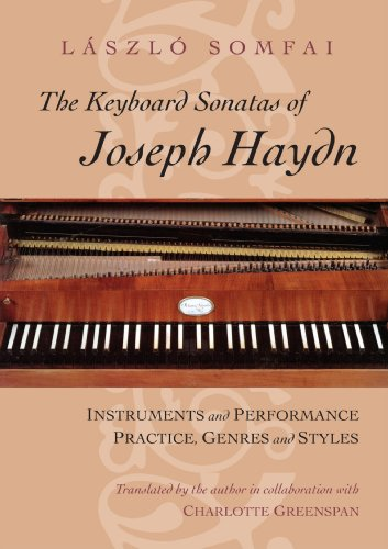 The Keyboard Sonatas of Joseph Haydn: Instruments and Performance Practice, Genres and Styles by University Of Chicago Press