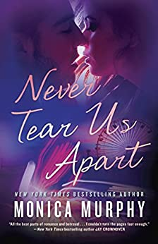 Never Tear Us Apart by [Murphy, Monica]