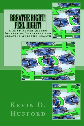 Breathe Right! Feel Right!: A Journey of Longevity and Creating Awesome Health pdf epub