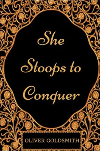 She Stoops To Conquer By Oliver Goldsmith Illustrated Oliver