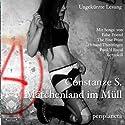 Märchenland im Müll. Der Zauber des Elends Hörbuch von Constanze S. Gesprochen von: Constanze S.