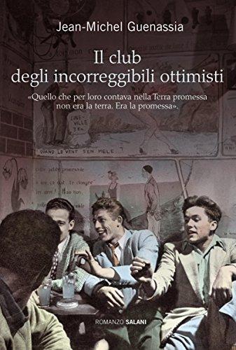 Il club degli incorreggibili ottimisti (Italian Edition)