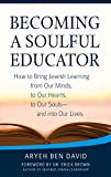 img - for Becoming a Soulful Educator: How to Bring Jewish Learning from Our Minds, to Our Hearts, to Our Souls_and Into Our Lives book / textbook / text book