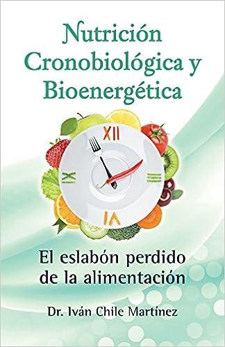 Nutrición cronobiológica y bioenergética (Edición blanco y ...