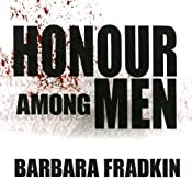 Honour Among Men | Barbara Fradkin