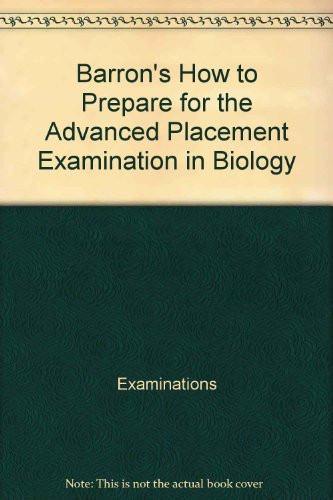 Barron's How to prepare for the advanced placement examination in biology (Barron's How to Prepare for the AP Biology)