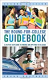 Bound-for-College Guidebook, Frank Burtnett, 1475801904
