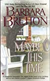 Maybe This Time, Barbara Bretton, 042514724X
