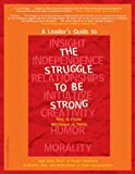 A Leader's Guide to the Struggle to Be Strong, Al Desetta and Sybil Wolin, 1575420805