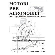 """MOTORI PER AEROMOBILI: """"Tecnologie Applicate a Meccanica e Macchine"""" (Italian Edition)"""