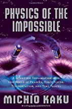 By Michio Kaku Physics of the Impossible: A…