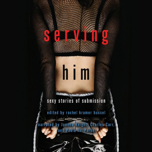 Serving Him: Sexy Stories of Submission Audiobook [Free Download by Trial] thumbnail