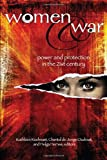 img - for WOMEN AND WAR: Power and Protection in the 21st Century book / textbook / text book