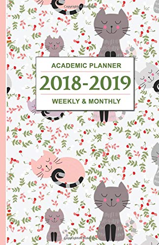 Academic Planner 2018-2019: Silly Cats - Weekly and Monthly School Calendar, Diary and Homework Organizer - Inspirational Quotes