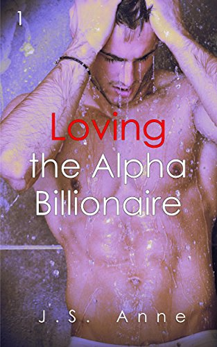 Search : Loving the Alpha Billionaire 1 (BWWM Interracial Romance)