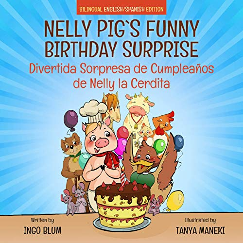 Nelly Pig's Funny Birthday Surprise - Divertida Sorpresa de Cumpleaños  de Nelly la Cerdita: Bilingual Children's Picture Book English-Spanish (Nelly Pig's Life 1) (English Edition)
