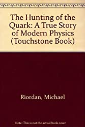 The Hunting of the Quark: A True Story of Modern Physics