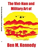 The Viet-Nam and Military Art of Ben M. Kennedy