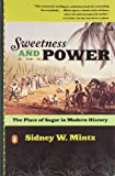 Sweetness and Power, Sidney W. Mintz, 0140092331