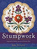 Stumpwork & Goldwork Embroidery Inspired by Turkish, Syrian & Persian Tiles (Milner Craft Series)